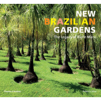 New Brazilian Gardens: The Legacy of Burle Marx by Roberto Silva, 9780500291344