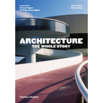 Architecture: The Whole Story by Denna Jones, 9780500291481