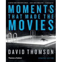 Moments that Made the Movies by David Thomson, 9780500291559