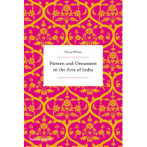 Pattern and Ornament in the Arts of India by Henry Wilson, 9780500292419