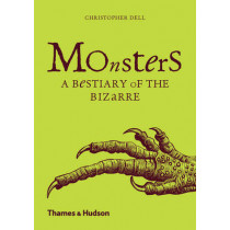 Monsters: A Bestiary of the Bizarre by Christopher Dell, 9780500292556