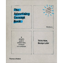 The Advertising Concept Book: Think Now, Design Later by Pete Barry, 9780500292679