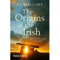The Origins of the Irish by J. P. Mallory, 9780500293300