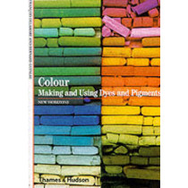 Colour: Making and Using Dyes and Pigments by Francois Delamare, 9780500301029