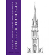 Fifty English Steeples: The Finest Medieval Parish Church Towers and Spires in England by Julian Flannery, 9780500343142