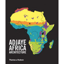 Adjaye * Africa * Architecture: A Photographic Survey of Metropolitan Architecture by David Adjaye, 9780500343166