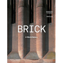Brick: A World History by James W. P. Campbell, 9780500343197