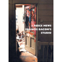 7 Reece Mews: Francis Bacon's Studio by John Edwards, 9780500510346