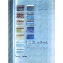 The Glaze Book: A Visual Catalogue of Decorative Ceramic Glazes by Stephen Murfitt, 9780500510438