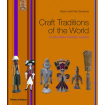 Craft Traditions of the World: Locally Made, Globally Inspiring by Bryan Sentance, 9780500514665