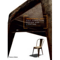 Industrial Chic: Cult Furniture, Design and Lighting by Brigitte Durieux, 9780500516638