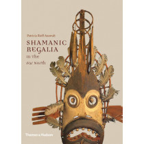 Shamanic Regalia in the Far North by Patricia Rieff Anawalt, 9780500517253