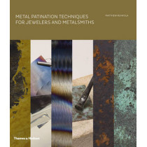 Metal Patination Techniques for Jewelers and Metalsmiths by Matthew Runfola, 9780500517390