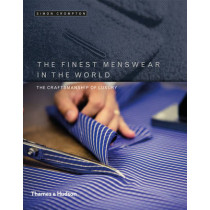 The Finest Menswear in the World: The Craftsmanship of Luxury by Simon Crompton, 9780500518090