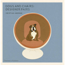 Dogs and Chairs: Designer Pairs by Cristina Amodeo, 9780500518168