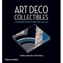 Art Deco Collectibles: Fashionable Objets from the Jazz Age by Rodney Capstick-Dale, 9780500518311