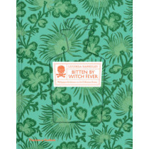 Bitten By Witch Fever: Wallpaper & Arsenic in the Victorian Home by Lucinda Hawksley, 9780500518380