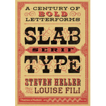 Slab Serif Type: A Century of Bold Letterforms by Louise Fili, 9780500518496