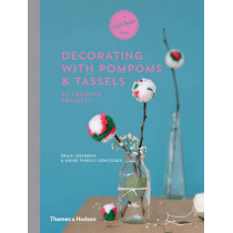 Decorating with Pompoms & Tassels: 20 Creative Projects by Emilie Greenberg, 9780500518908