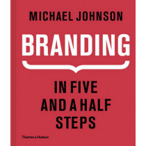 Branding In Five and a Half Steps by Michael Johnson, 9780500518960