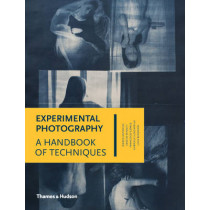 Experimental Photography: A Handbook of Techniques by Luca Bendandi, 9780500544372