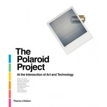 The Polaroid Project: At the Intersection of Art and Technology by William A. Ewing, 9780500544730