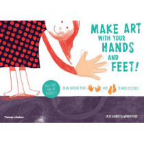 Make art with your hands and feet!: Draw around your hands and feet to make pictures by Jacky Bahbout, 9780500650387