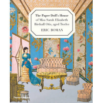 The Paper Doll's House of Miss Sarah Elizabeth Birdsall Otis, aged Twelve by Eric Boman, 9780500650417