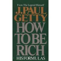 How to be Rich by J. Paul Getty, 9780515087376
