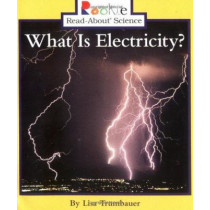 What Is Electricity? by Lisa Trumbauer, 9780516258454