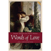 Words of Love: Romantic Quotations from Plato to Madonna by Jordan L. Linfield, 9780517188705