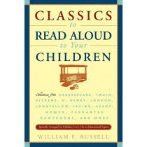 Classics To Read Aloud To Your Children by William F. Russell, 9780517587157