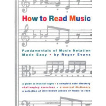 How to Read Music: The Fundamentals of Music Notation Made Easy by Roger Evans, 9780517884386