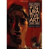 Bay Area Figurative Art: 1950-1965 by Caroline A. Jones, 9780520068421