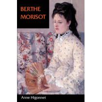 Berthe Morisot by Anne Higonnet, 9780520201569