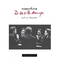 Unpacking Duchamp: Art in Transit by Dalia Judovitz, 9780520213760