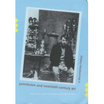 Primitivism and Twentieth-Century Art: A Documentary History by Jack Flam, 9780520215030