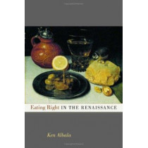 Eating Right in the Renaissance by Ken Albala, 9780520229471