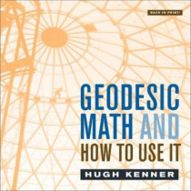 Geodesic Math and How to Use It by Hugh Kenner, 9780520239319