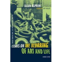 Essays on the Blurring of Art and Life by Allan Kaprow, 9780520240797