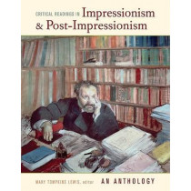 Critical Readings in Impressionism and Post-Impressionism: An Anthology by Philip G. Nord, 9780520250222