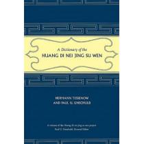A Dictionary of the Huang Di Nei Jing Su Wen by Hermann Tessenow, 9780520253582
