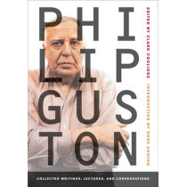 Philip Guston: Collected Writings, Lectures, and Conversations by Philip Guston, 9780520257160