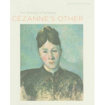 Cezanne's Other: The Portraits of Hortense by Susan Sidlauskas, 9780520257450