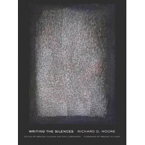 Writing the Silences by Richard O. Moore, 9780520262447