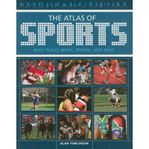 The Atlas of Sports: Who Plays What, Where, and Why by Alan Tomlinson, 9780520268241