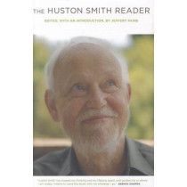 The Huston Smith Reader by Huston Smith, 9780520270220