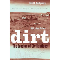 Dirt: The Erosion of Civilizations by David R. Montgomery, 9780520272903