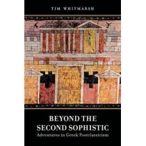 Beyond the Second Sophistic: Adventures in Greek Postclassicism by Tim Whitmarsh, 9780520276819