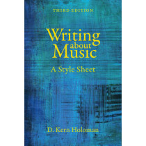 Writing about Music: A Style Sheet by D. Kern Holoman, 9780520281530